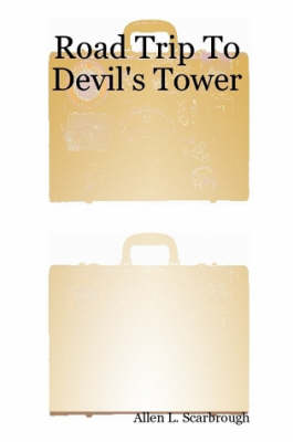 Road Trip To Devil's Tower (Paperback)
