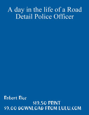 A Day in the Life of a Road Detail Police Officer (Paperback)