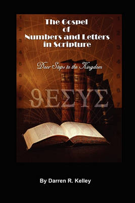 The Gospel of Numbers and Letters in Scripture (Paperback)
