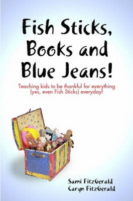 Fish Sticks, Books and Blue Jeans (Paperback)