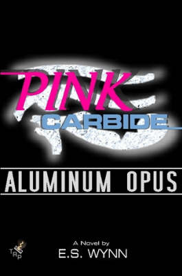 Pink Carbide: Aluminum Opus (Paperback)