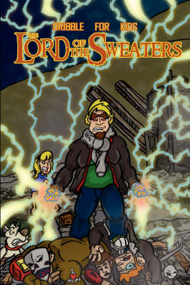 Dribble for Kids: The Lord of the Sweaters (Paperback)