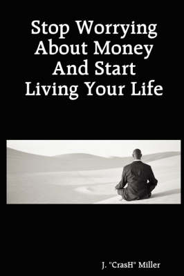Stop Worrying About Money And Start Living Your Life (Paperback)