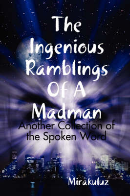 The Ingenious Ramblings Of A Madman (Paperback)