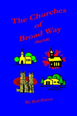 The Churches of Broad Way (The Cults) (Paperback)