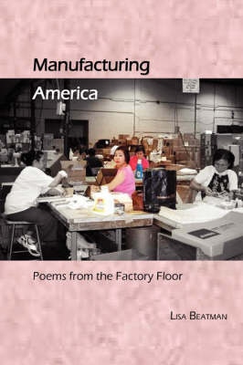 Manufacturing America, Poems from the Factory Floor (Paperback)