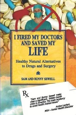 I Fired My Doctors and Saved My Life (Paperback)