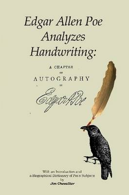 Edgar Allan Poe Analyzes Handwriting: A Chapter On Autography (Paperback)
