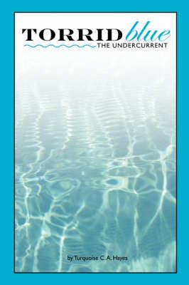 Torridblue: The Undercurrent (Paperback)