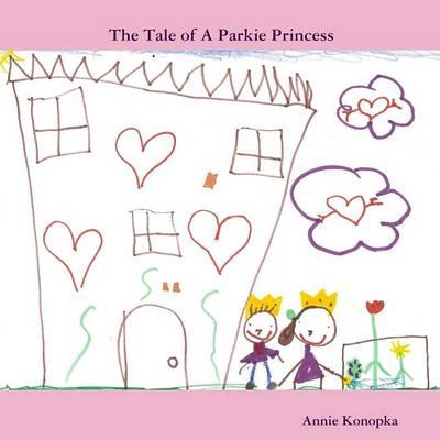 The Tale of A Parkie Princess (Paperback)