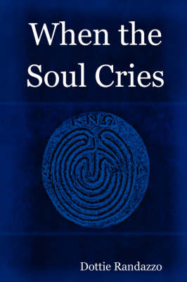 When the Soul Cries (Paperback)