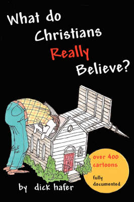 What Do Christians Really Believe (Paperback)