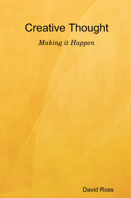 Creative Thought - Making it Happen (Paperback)