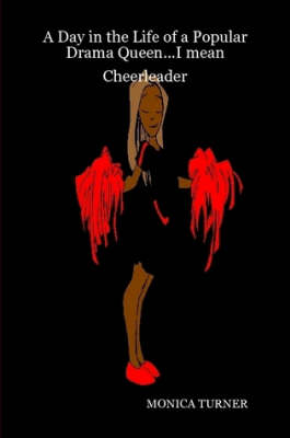 A Day in the Life of a Popular Drama Queen...I Mean Cheerleader (Paperback)
