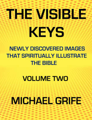 The Visible Keys: Newly Discovered Images That Spiritually Illustrate the Bible, Volume Two (Paperback)
