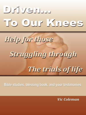 Driven To Our Knees (Paperback)