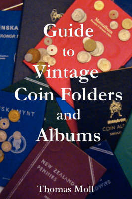 Guide to Vintage Coin Folders and Albums (Paperback)