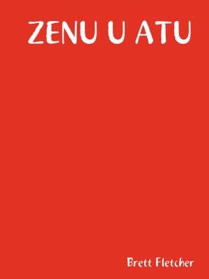 Zenu U Atu (Paperback)