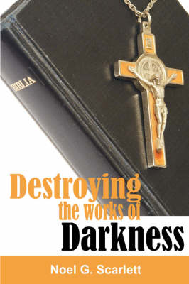 Destroying The Works of Darkness (Paperback)