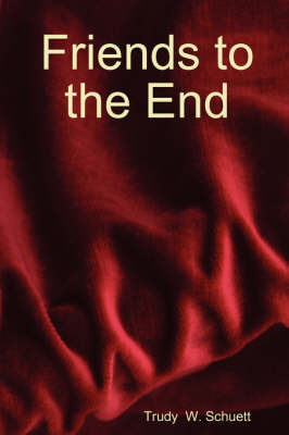 Friends to the End (Paperback)