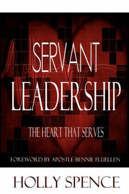Servant Leadership The Heart That Serves (Paperback)