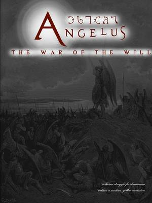 Angelus: The War of the Will (Paperback)