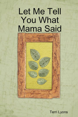 Let Me Tell You What Mama Said (Paperback)