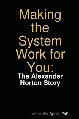 Making the System Work for You (Paperback)