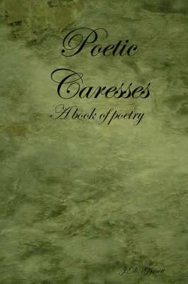 Poetic Caresses (Paperback)