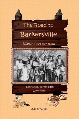 The Road to Barkersville (Paperback)