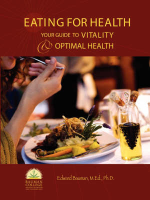 Eating For Health : Your Guide to Vitality & Optimal Health (Paperback)