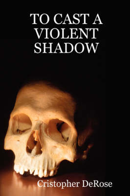 To Cast A Violent Shadow (Paperback)