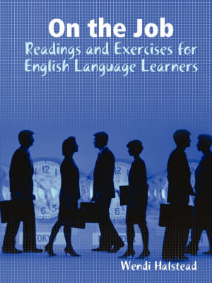 On the Job: Readings and Exercises for English Language Learners (Paperback)