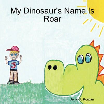 My Dinosaur's Name Is Roar (Paperback)
