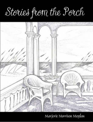 Stories from the Porch: Remembrance of a Southern Tradition (Paperback)