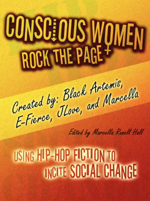 Conscious Women Rock the Page: Using Hip-Hop Fiction to Incite Social Change (Paperback)