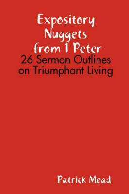 Expository Nuggets from 1 Peter (Paperback)
