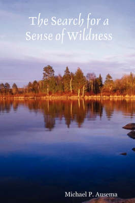 The Search for a Sense of Wildness (Paperback)