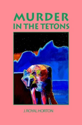 Murder In The Tetons (Paperback)