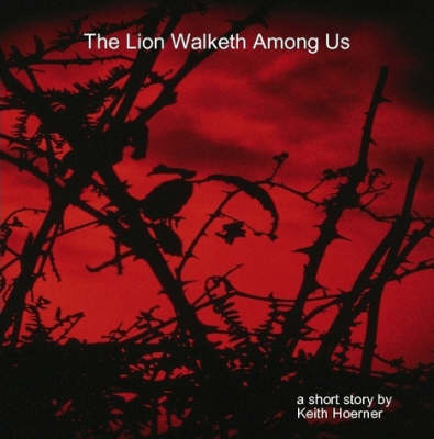 The Lion Walketh Among Us (Paperback)