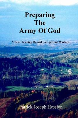 PREPARING THE ARMY OF GOD - A Basic Training Manual For Spiritual Warfare (Paperback)