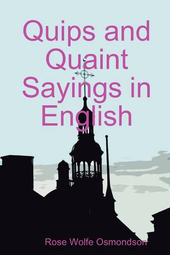 Quips and Quaint Sayings in English (Paperback)