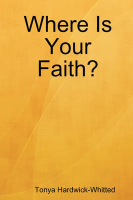 Where Is Your Faith? (Paperback)