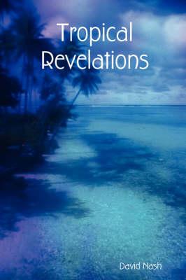 Tropical Revelations (Paperback)