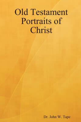 Old Testament Portraits of Christ (Paperback)
