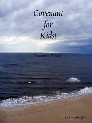 Covenant for Kids! TEACHER's EDITION (Paperback)