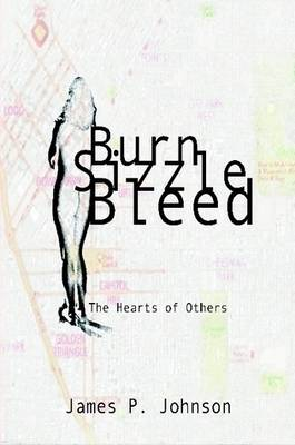 Burn Sizzle Bleed: The Hearts of Others (Paperback)