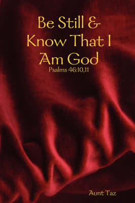 Be Still & Know That I Am God (Paperback)