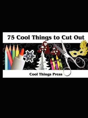 75 Cool Things to Cut Out (Paperback)