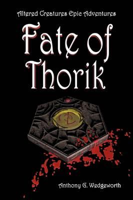 Altered Creatures: Fate of Thorik (Paperback)